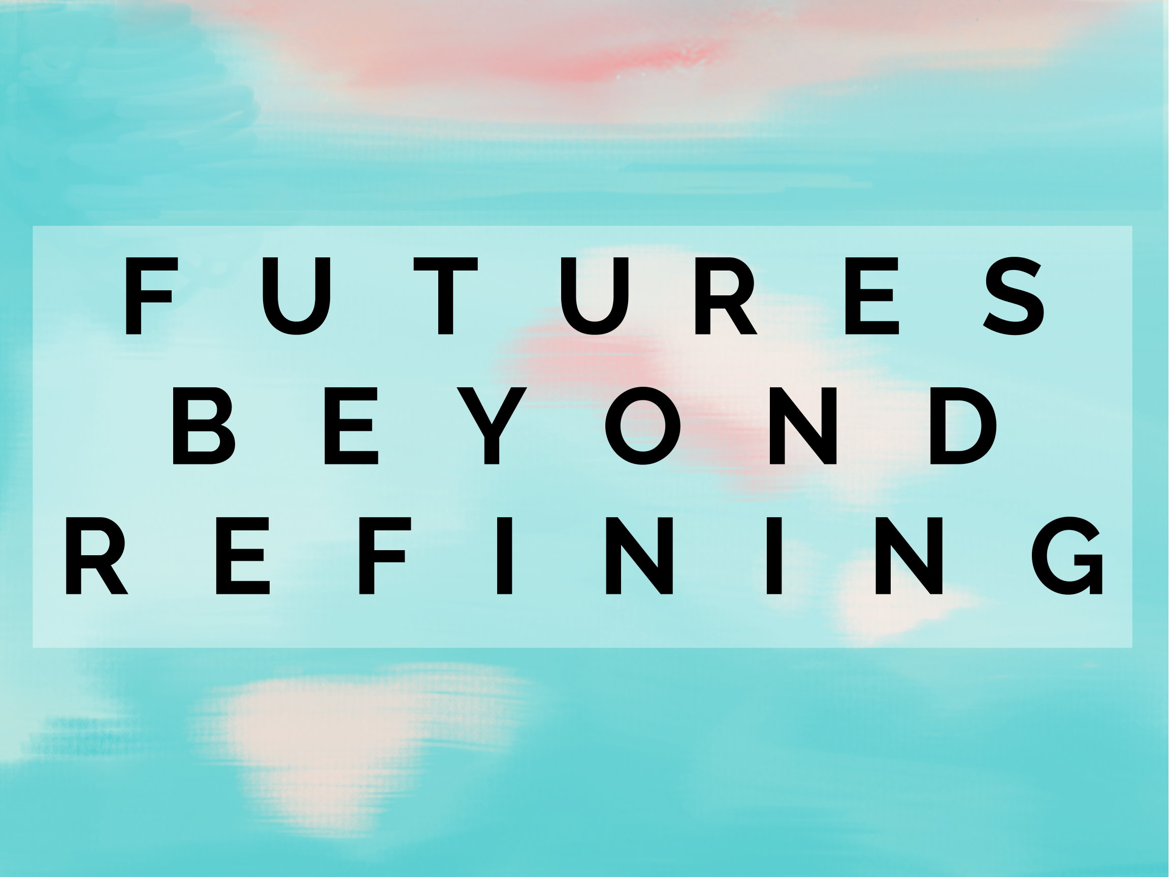 Futures Beyond Refining header image