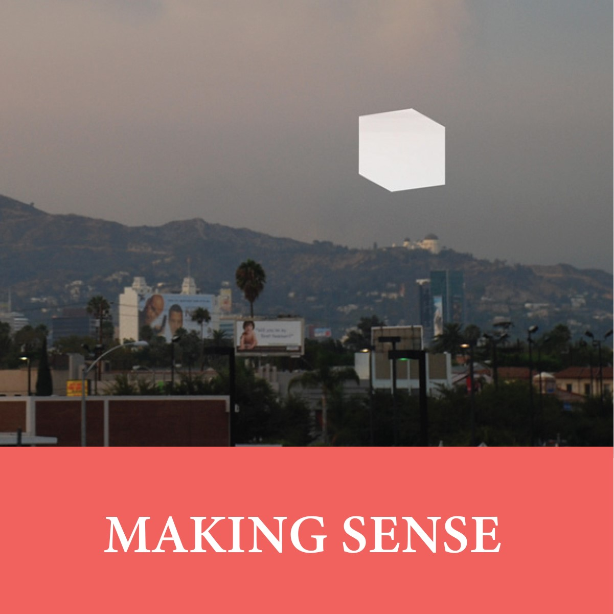 picture from Amy Balkin's Public Smog with red banner below with white text: Making Sense