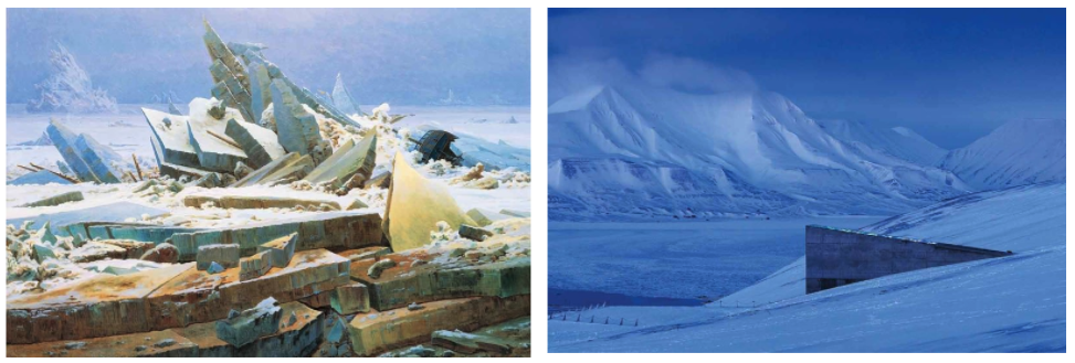 The Sea of Ice, Caspar David Friedrich, 1832;The Svalbard Global Seed Vault, 2008