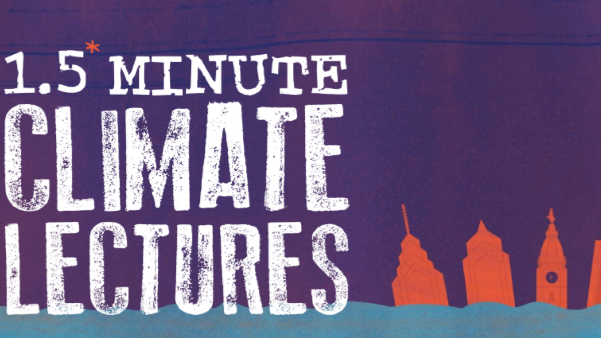 """1.5 Minute Climate Lectures"" next to a thermometer. The background is purple with cartoon images of Center City Buildings."