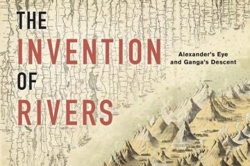 The Invention of Rivers Dilip da Cunha